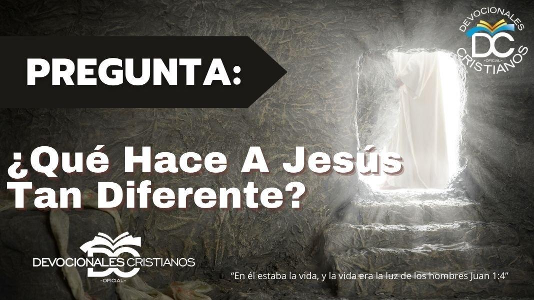 por-que-Jesus-es-tan-diferente