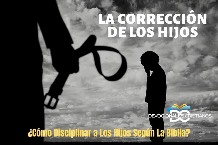 El Corregir A Los Hijos Según La Biblia Disciplinar