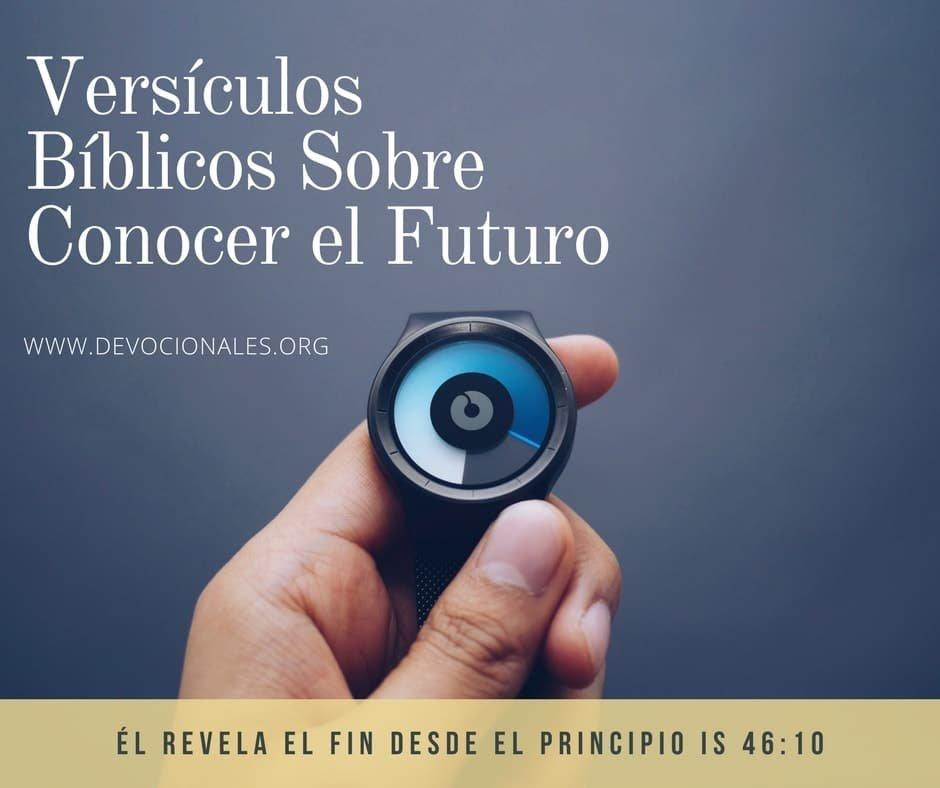 28 Versículos Bíblicos Sobre El Conocer El Futuro Biblia