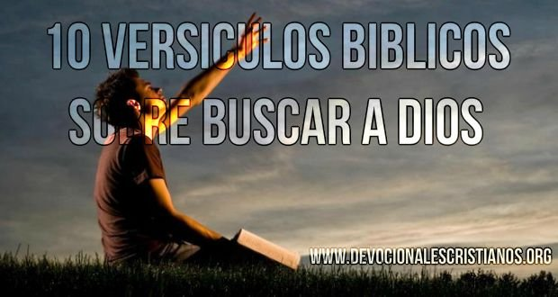 10 Versículos Bíblicos Acerca Del Buscar A Dios Según La