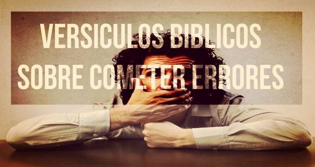 7 Versículos Bíblicos Sobre El Cometer Errores