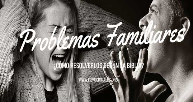 Cómo Resolver Los Problemas Familiares Según La Biblia