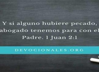 Y si alguno hubiere pecado abogado tenemos para con el Padre 1 Juan 2-1-