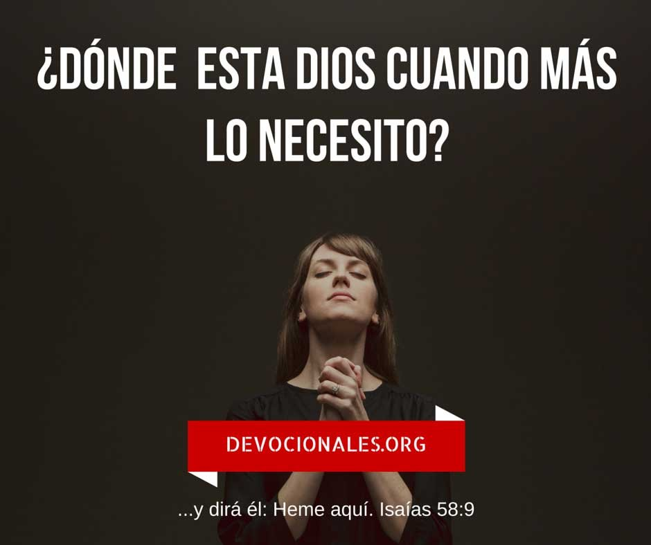 ¿Dónde Está Dios Cuando Más Lo Necesito?