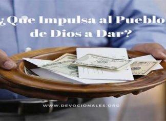 ¿Qué Impulsa al Pueblo de Dios a Dar?