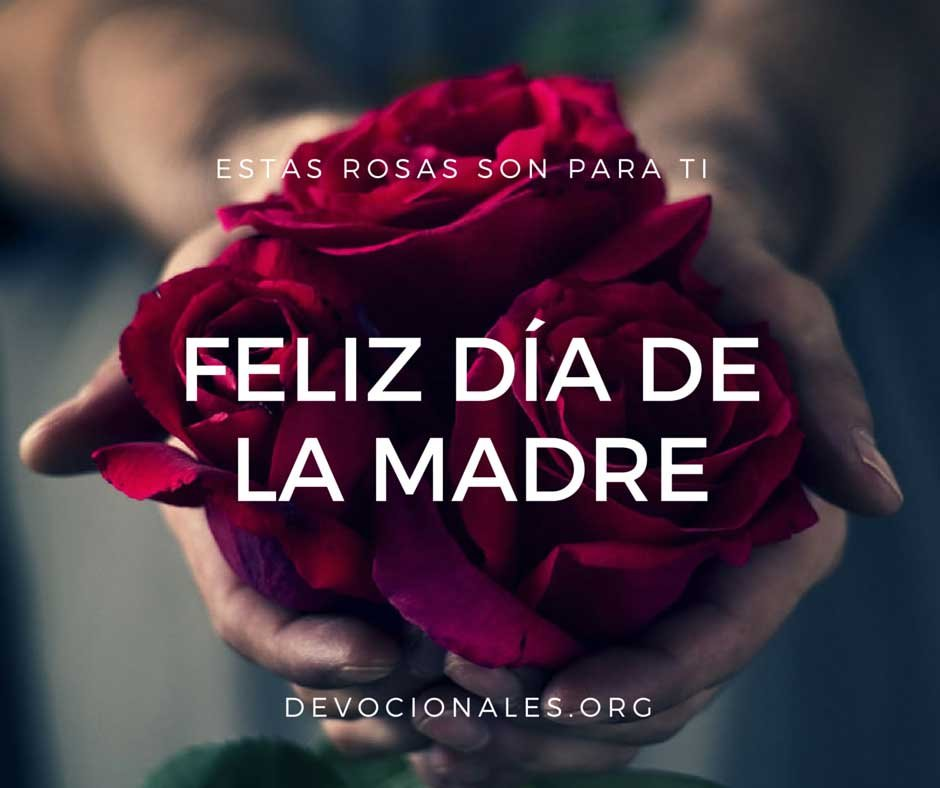 Día De La Madre 7 Imágenes Con Mensajes Y Frases