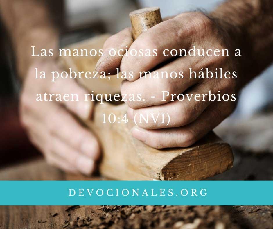 Manos hábiles atraen riquezas Proverbios 10:4-2