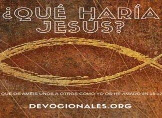 ¿Qué Haría Jesús En Mi Lugar?