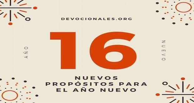 16 Nuevos Própositos Bíblicos Para El Año Nuevo Biblia