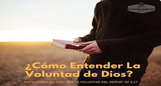 ¿Cómo Entender y Conocer La Voluntad de Dios?