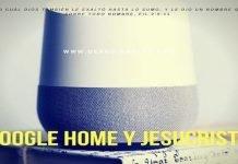 google-home-jesucristo-biblia