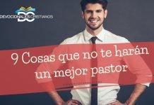 cosas-que-no-te-haran-mejor-pastor