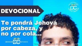 te-pondra-Jehova-por-cabeza-no-por-cola