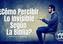 como-percibir-lo-invisible-biblia-versiculos