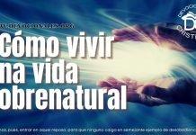 viviendo-vida-sobrenatural-Dios-biblia-versiculos