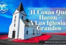 11-cosas-que-hacen-las-grandes-iglesia-biblia