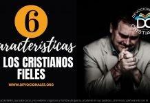 6-Caracteristicas-de-los-cristianos-fieles-biblia-versiculos-biblia