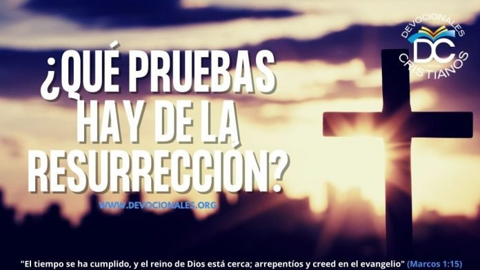 Que-pruebas-hay-de-la-resurreccion-biblia-versiculos-biblicos