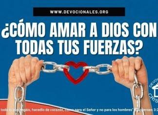 Como-amar-a-Dios-con-todas-tus-fuerzas-biblia-versiculos