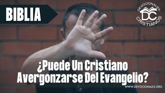 Puede-un-cristiano-avergonzarse-de-cristo-evangelio-biblia-versiculos-biblicos